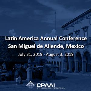 Latin America Annual Conference – San Miguel de Allende, Mexico July 31, 2019 -…